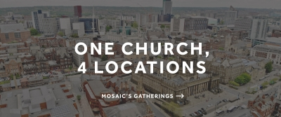 Mosaic Church Leeds – One Church, 4 Locations banner image